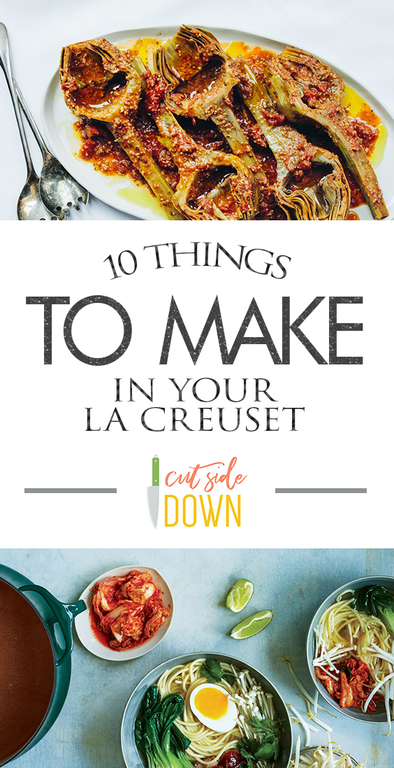 10 Things to Make In Your La Creuset - Cut Side Down|  La Creuset Recipes, La Crueset Recipes Dutch Oven, Easy La Crueset Recipes, Recipes, Recipes for Dinner Easy, Easy Dinner Recipes