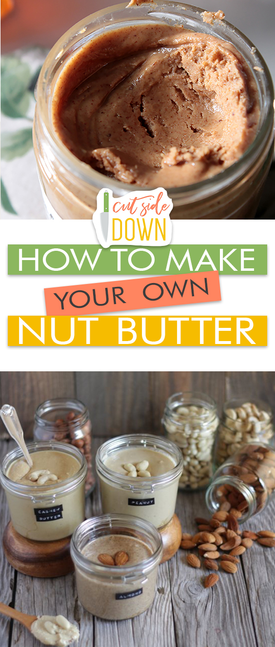 How to Make Your Own Nut Butter - Cut Side Down| Nut Butter Recipes, Nut Butter Recipes Healthy, Healthy Nut Butter Recipes, Fast Nut Butter Recipes