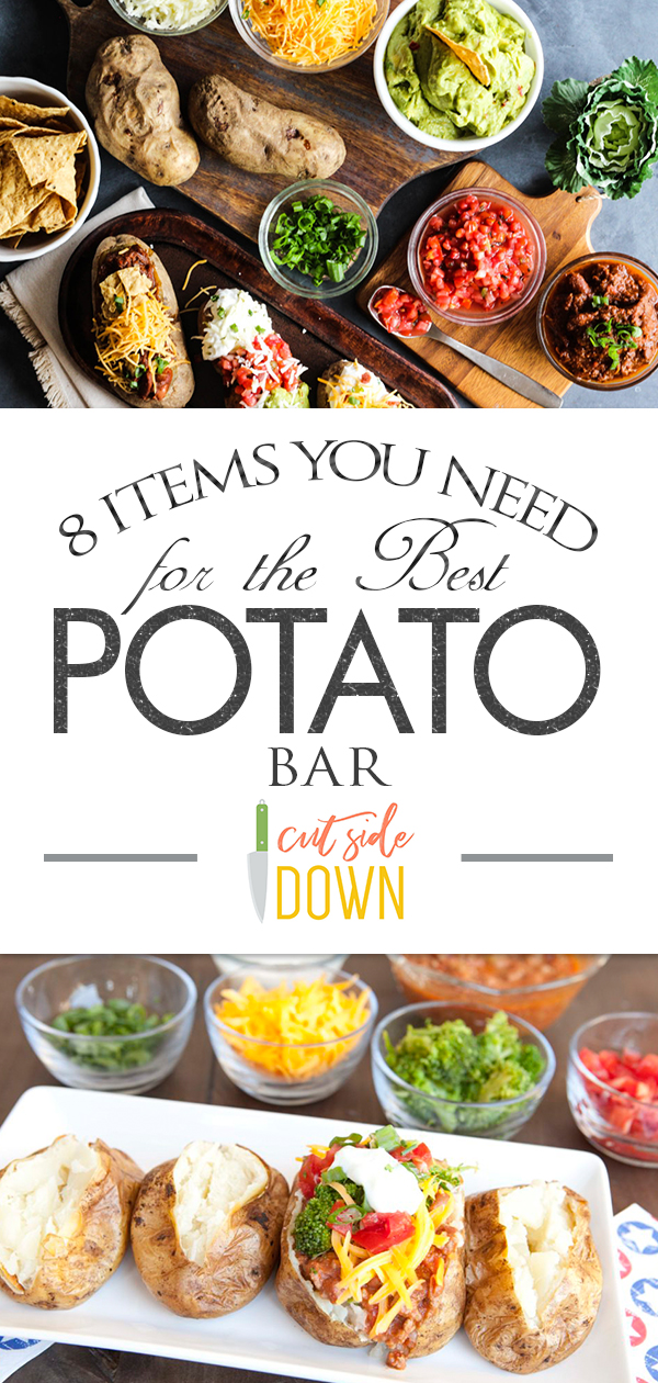 (8) Items You Need for the Best Potato Bar | Cut Side Down ...