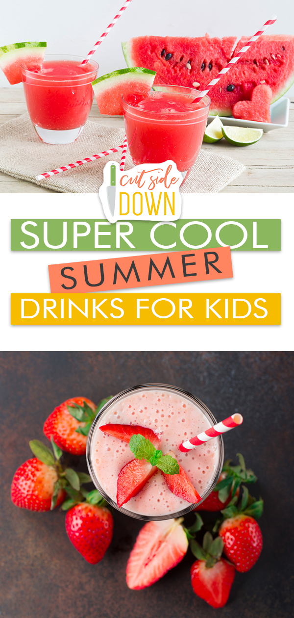 Super Cool Summer Drinks For Kids Cut Side Down Recipes