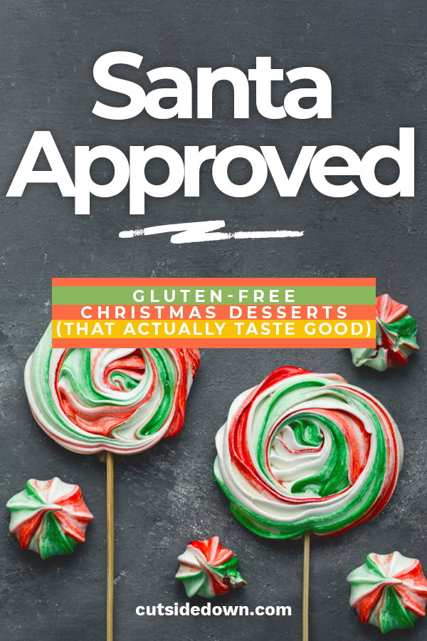 Christmas is like gluten overload. Seems like gluten comes out of the woodwork and is everywhere! If you are sensitive to gluten, it is easy to feel left out during this time of year. Cut Side Down wants to help make you feel included so we are sharing our Santa approved Gluten Free Christmas desserts. And they actually taste good instead of like cardboard. YAY! Hurry up and take a look. #glutenfreechristmasdesserts #glutenfreerecipes