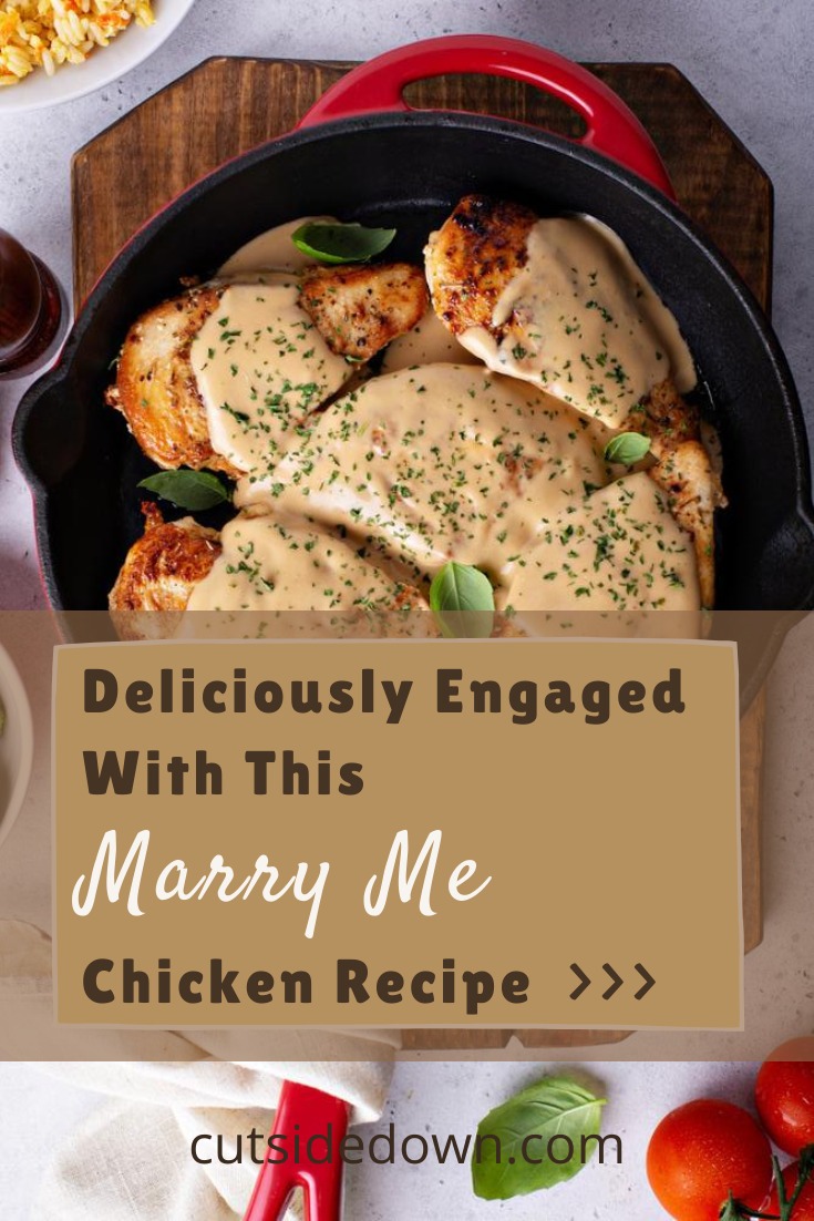 Marry Me Chicken is taking the culinary world by storm. Cutsidedown.com  shares with you the most delicious recipe that your family will love. For this and other recipes for dinners, lunch, breakfast and more, keep reading. Don't forget to subscribe to our blog for mouthwatering recipes for every occasion. #chickenrecipes #foodanddrink #cutsidedownblog